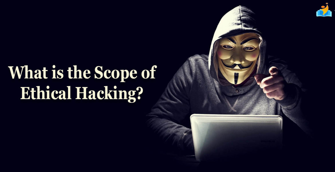 scope of ethical hacking