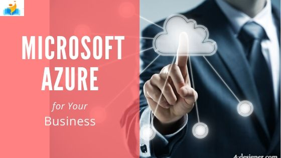 6 Factors That Make Microsoft Azure Just Right for Your Business